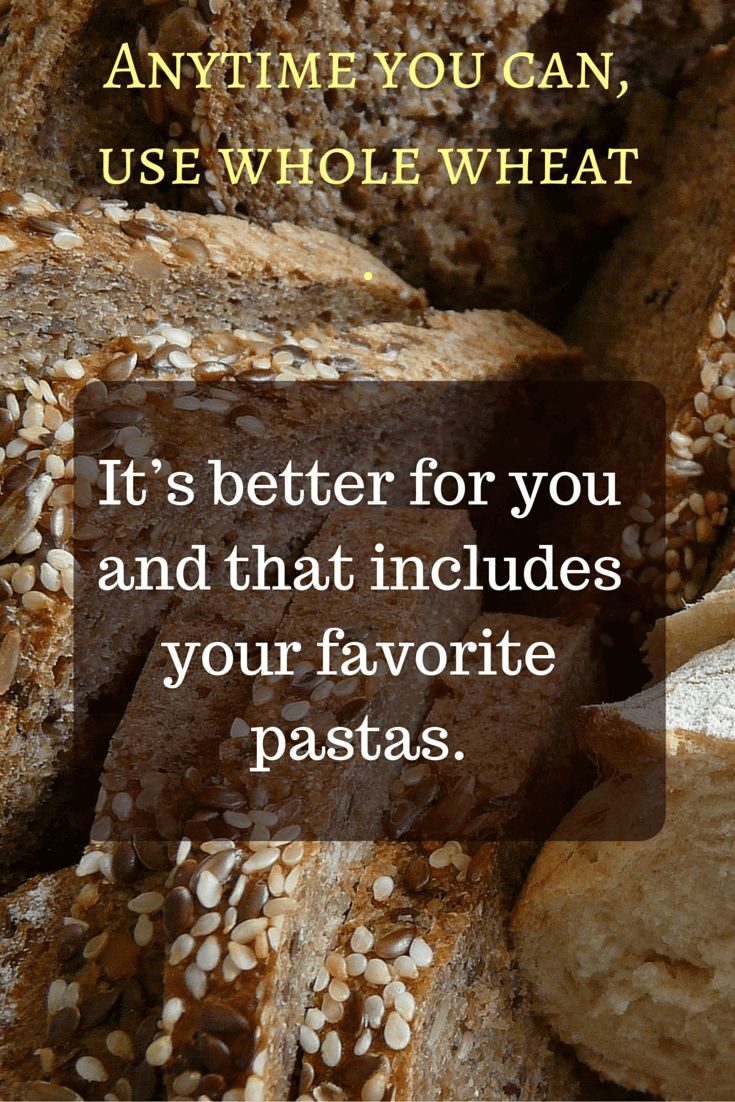 Healthy Eating Tip for Busy People 8 of 10 - Whenever you can, use whole wheat instead