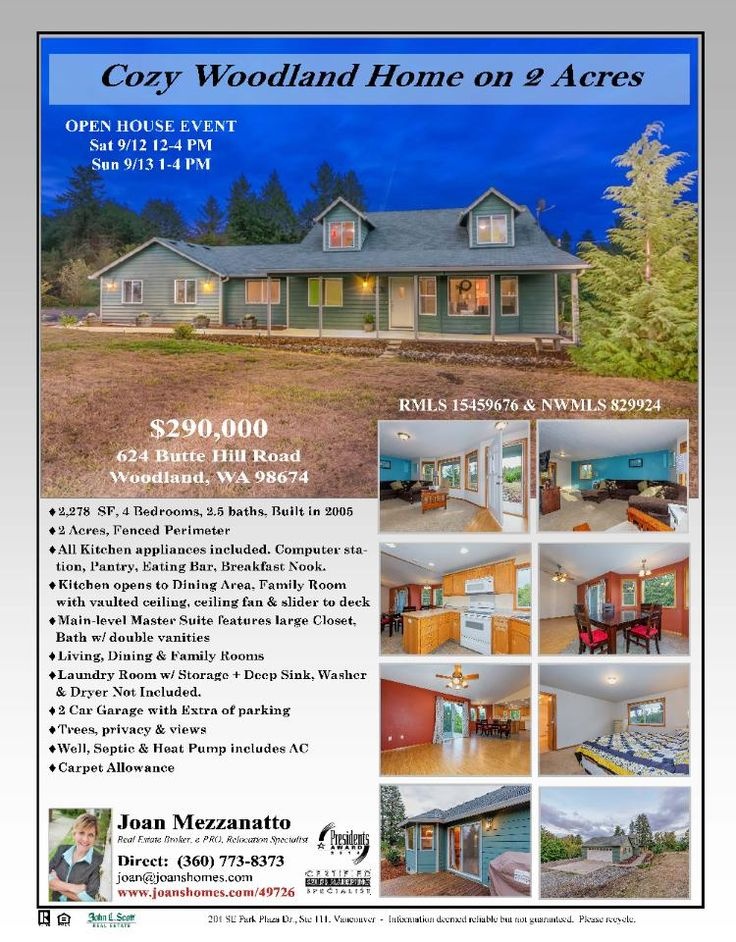 Real Estate for Sale at $290,000! Four Bedroom, two and a half Bath, 2278 square foot cozy two story Lewis River Road View Home on two fenced acres located at 624 Butte Hill Road, Woodland, Washington 98674 in Cowlitz County area 81 which is the Woodland School District area. The RMLS number is 15459676. The listing agent is Joan Mezzanatto with John L Scott. Her email address is joan@joanshomes.com.
