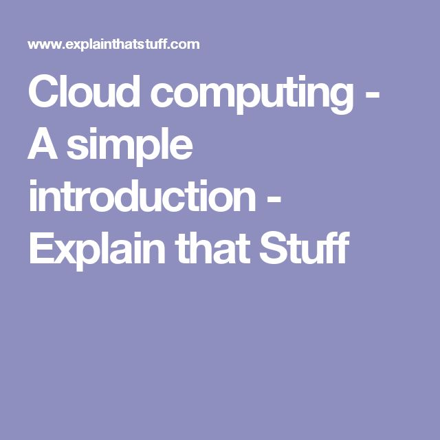 Cloud computing - A simple introduction - Explain that Stuff