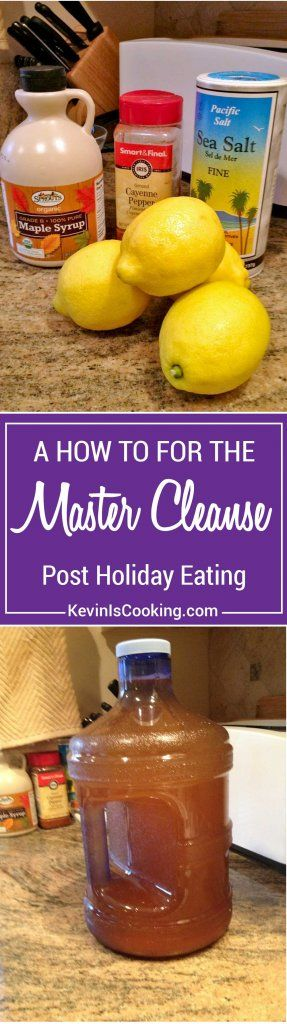 "This How To for the Master Cleanse is better know as the ""lemon, maple syrup and cayenne pepper diet"" I wouldn't call it a diet, but an internal cleanse for good. www.keviniscooking.com"