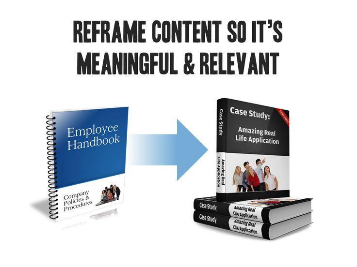 Reframe content so it's relevant and meaningful rather than just information