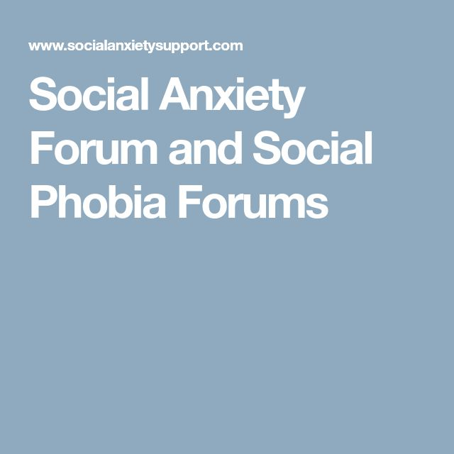 Social Anxiety Forum and Social Phobia Forums