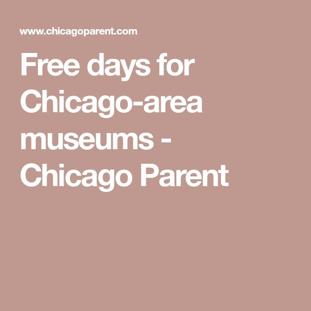 Free days for Chicago-area museums - Chicago Parent
