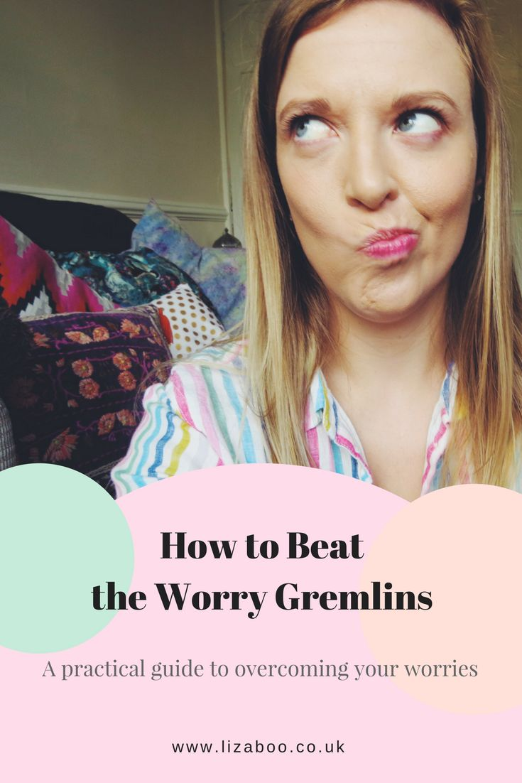 How to Beat the Worry Gremlins. A practical guide on how I cope with my worries and anxieties.