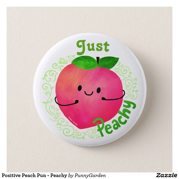 Positive Peach Pun - Peachy Button #punnygarden #positivethinking #positivity #buttons #quotes #motivationalquotes #peach