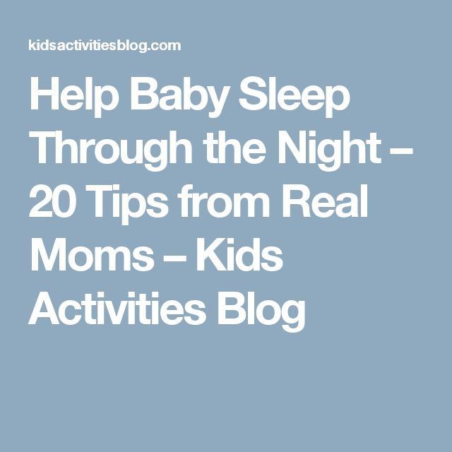 Help Baby Sleep Through the Night – 20 Tips from Real Moms – Kids Activities Blog