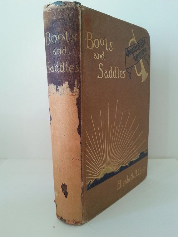 Boots and Saddles by Elizabeth Custer #antique books #vintage books #western books