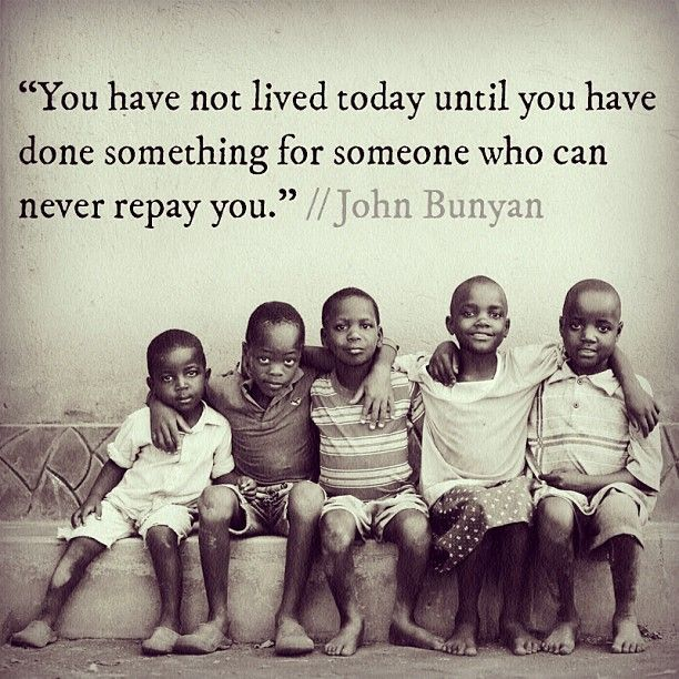 You have not lived today...great quote from John Bunyan