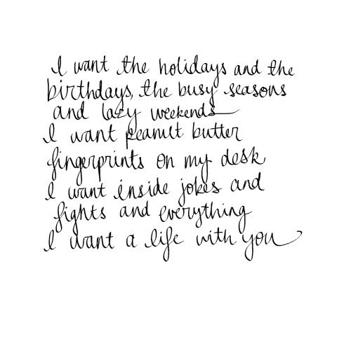 I want a life with you.