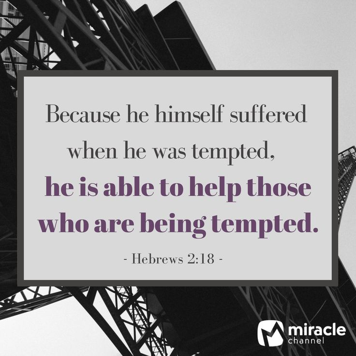 Because he himself suffered when he was tempted, he is able to help those who are being tempted. - Hebrews 2:18 #Christian #Bible #BibleVerse #MiracleChannel #Inspiration