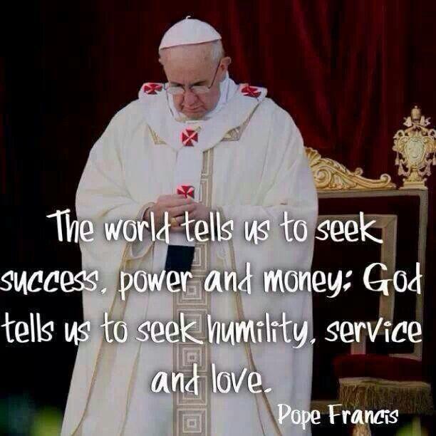 Pope Francis quotes. Catholic. Catholics