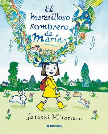 El maravilloso sombrero de María / Satoshi Kitamura