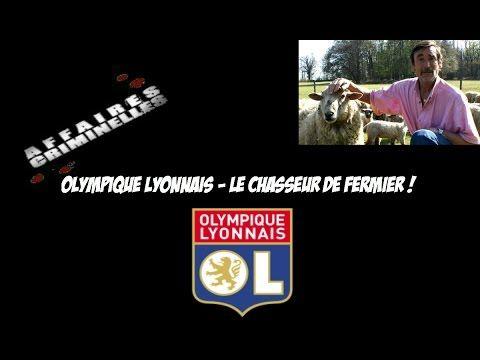AFFAIRES CRIMINELLES EPISODE 17 : OLYMPIQUE LYONNAIS - CHASSEUR DE FERMI...