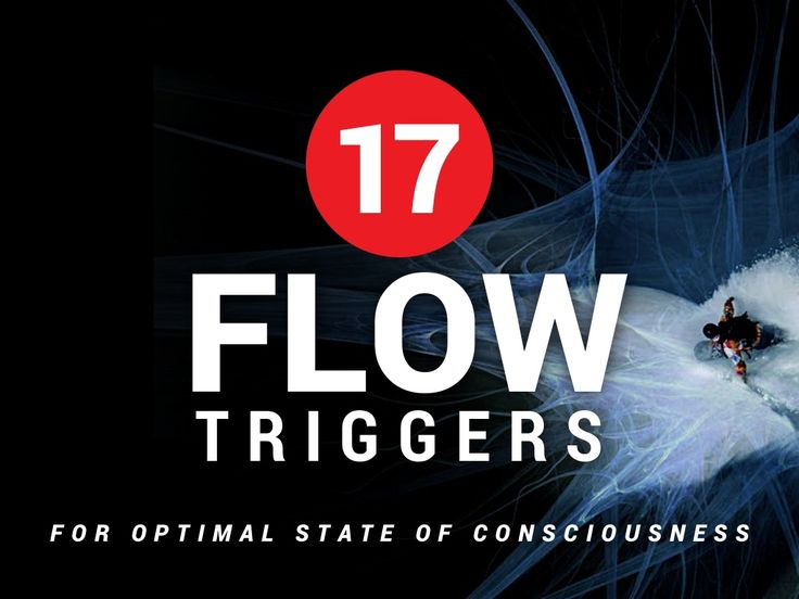 The Rise of Superman: 17 Flow Triggers by Steven Kotler via slideshare