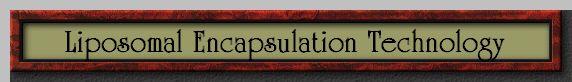Liposomal Encapsulation Technology