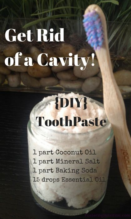 Get Rid of a Cavity and DIY toothpaste