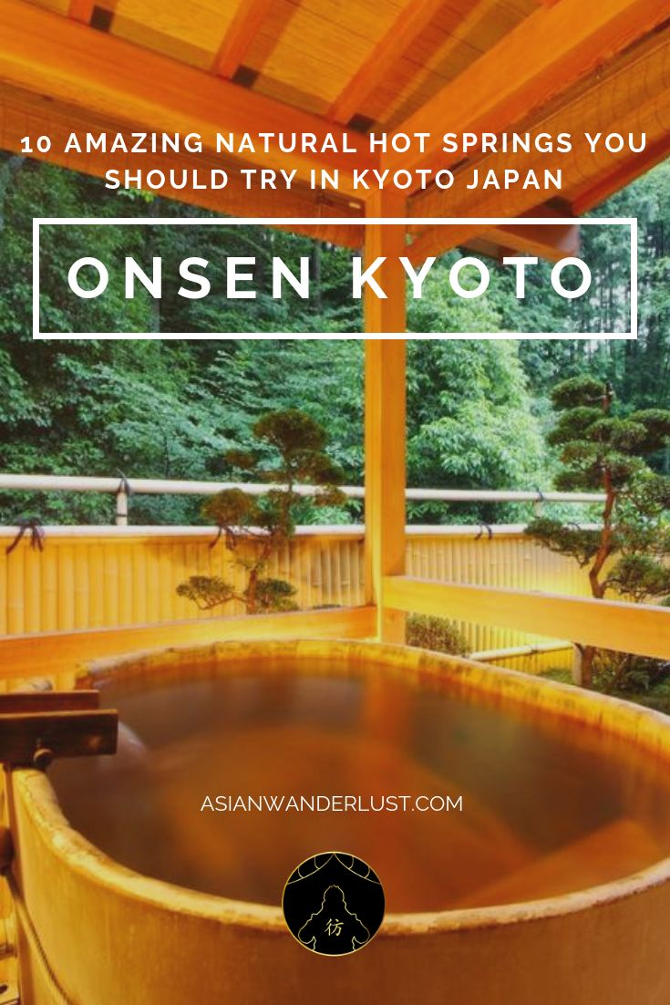 Onsen Kyoto – 10 Amazing Natural Hot Springs You Should Try in Kyoto Japan