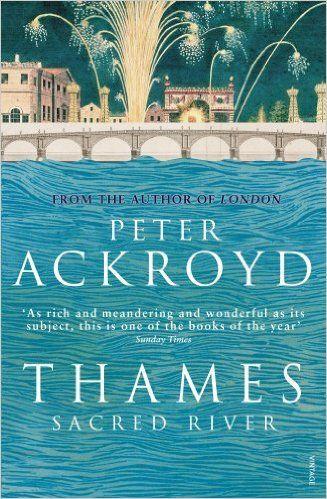 Thames: Sacred River: Amazon.co.uk: Peter Ackroyd: 9780099422556: Books