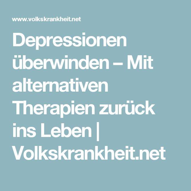Depressionen überwinden – Mit alternativen Therapien zurück ins Leben | Volkskrankheit.net