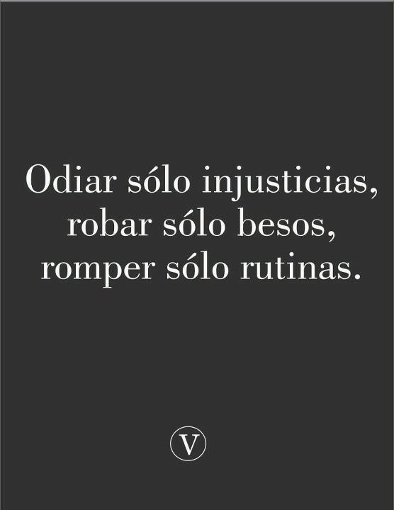 Sólo injusticias, besos o rutinas