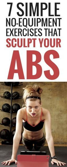 7 simple no-equipment exercises that sculpt your abs