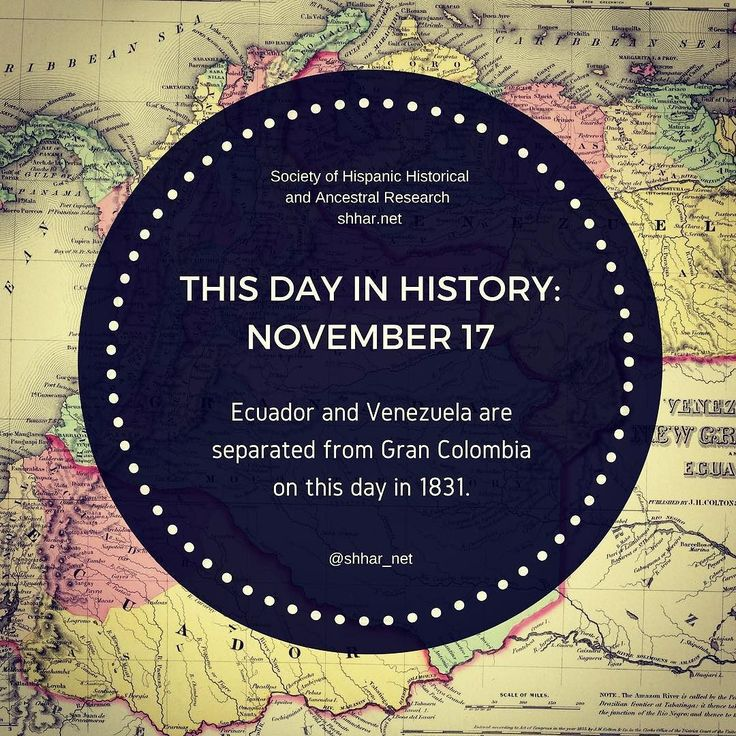 THIS DAY IN HISTORY: NOVEMBER 17 Ecuador and Venezuela are separated from Gran Colombia  on this day in 1831.   #thisday #thisdayinhistory #november #history #hispanichistory #hispanicheritage #genealogy #shhar #somosprimos #wearecousins #ecuador #venezuela #colombia #grancolombia #hispanichistory #history #historia