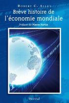 """""""Brève histoire de l'économie mondiale"""". Robert C. Allen.  """"...son introduction à l'histoire économique mondiale est brève, intelligible et bien écrite. Allen écrit pour être lu et compris..."""". tiré de la préface de Pierre Fortin."""