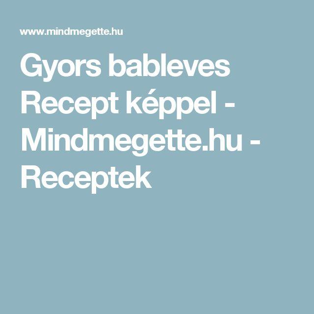 Gyors bableves Recept képpel - Mindmegette.hu - Receptek