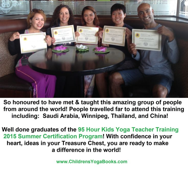 Congratulations graduates!  Well done on completing the 95 Hour Kids Yoga Teacher Training Certification Summer Program in Burlington, Ontario, Canada.  Want to be a Kids Yoga Teacher?  Sign up at www.ChildrensYogaBooks.com