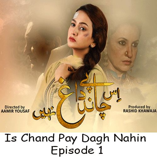 Watch Is Chand Pay Dagh Nahin Episode 1 in HD Quality. Watch all latest episodes of aplus drama Is Chand Pay Dagh Nahin and all Aplus Dramas online in Hd.