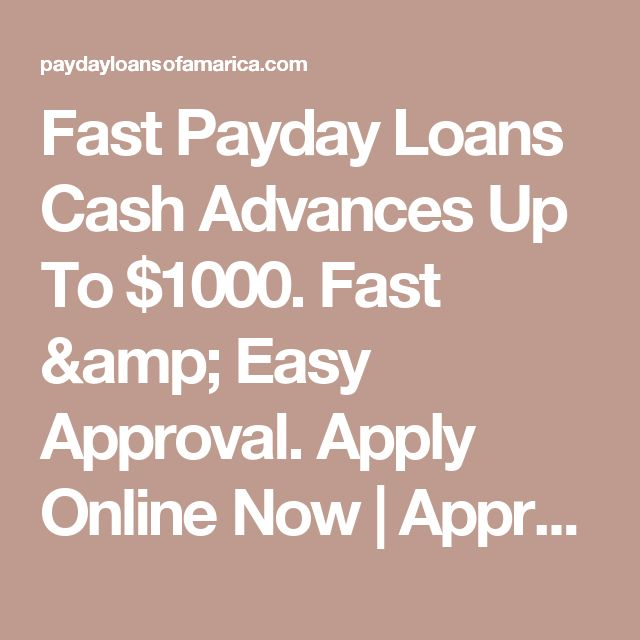 Fast Payday Loans Cash Advances Up To $1000. Fast & Easy Approval. Apply Online Now | Approved in Seconds. Get Cash up to $1000. Get the Money You Need Today.