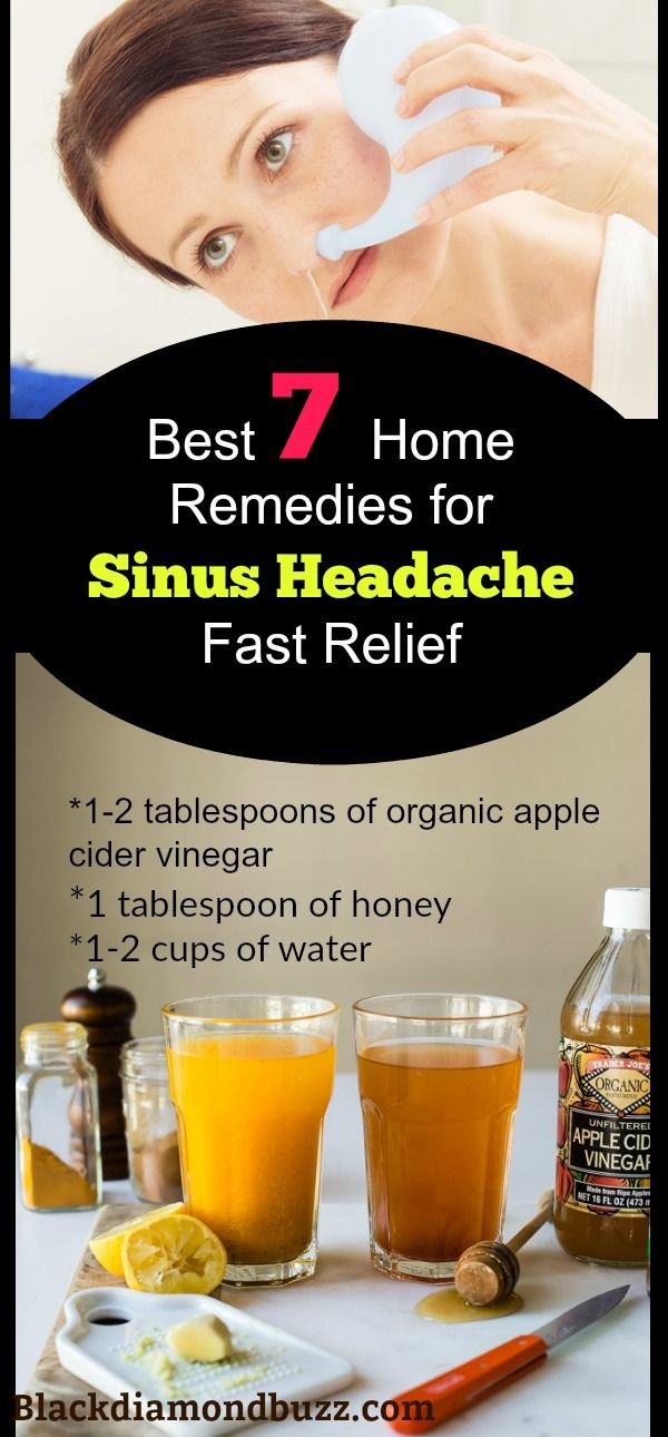How to get Rid of Sinus Headache and Nasal Congestion Fast with this best home remedies and acupressure points.  Ingredients  -1-2 tablespoons of organic apple cider vinegar -1 tablespoon of honey -1-2 cups of water