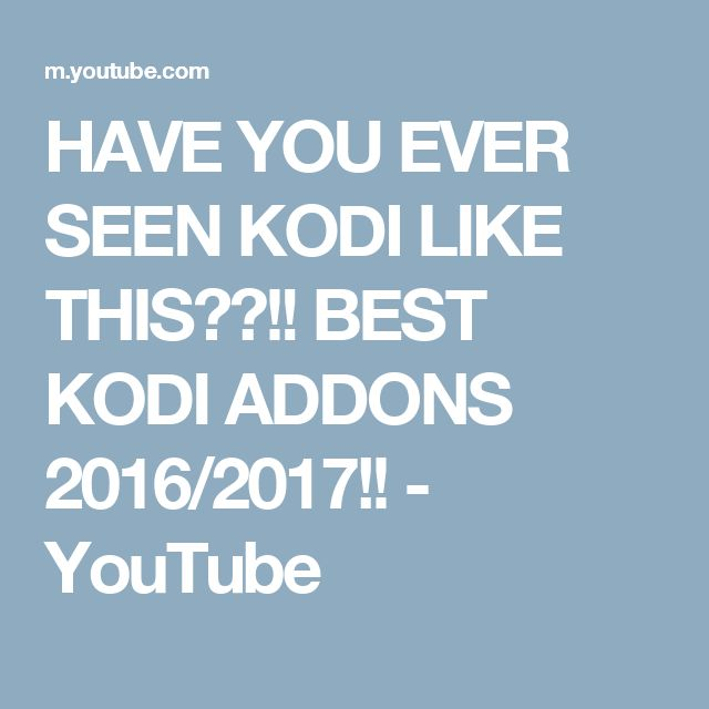 HAVE YOU EVER SEEN KODI LIKE THIS??!! BEST KODI ADDONS 2016/2017!! - YouTube