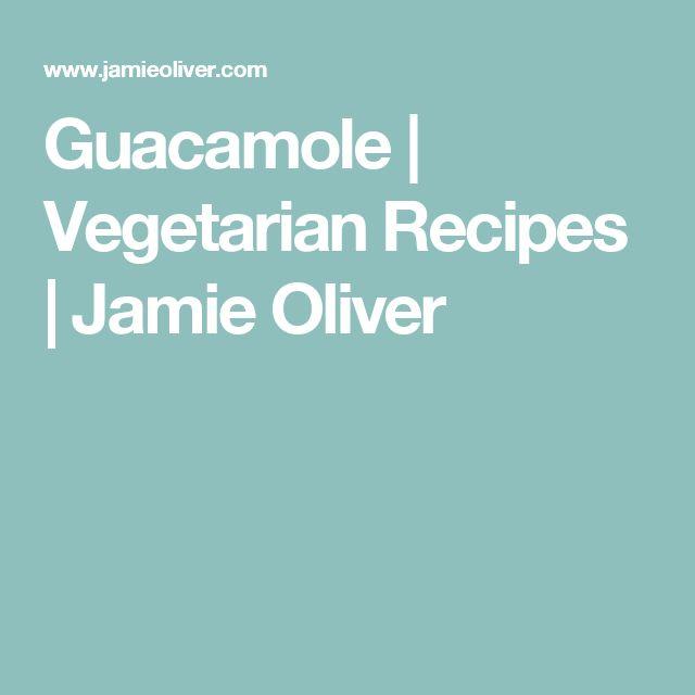Guacamole   Vegetarian Recipes   Jamie Oliver