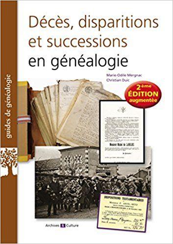 Décès, disparitions et successions en généalogie - Christian Duic, Marie-Odile Mergnac
