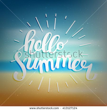 Hello summer, summer time. Poster on beach background. Handdrawn, lettering design for invitation and greeting card. Vector Illustration.