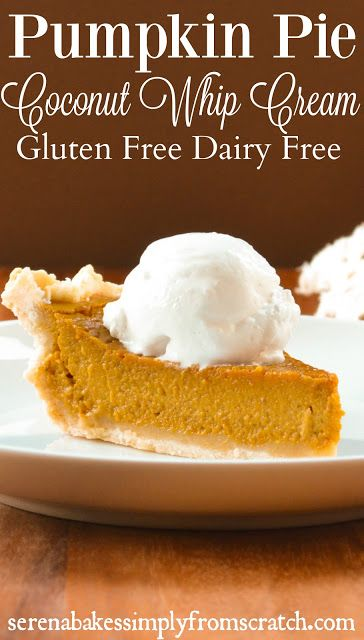 Gluten Free Dairy Free Pumpkin Pie is the perfect dessert for your Thanksgiving and Christmas holiday celebrations! serenabakessimplyfromscratch.com