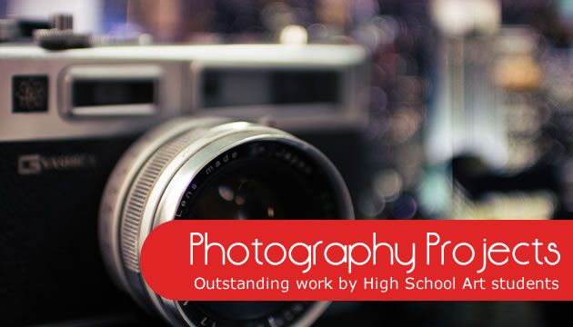 Outstanding photography projects by High School Art students