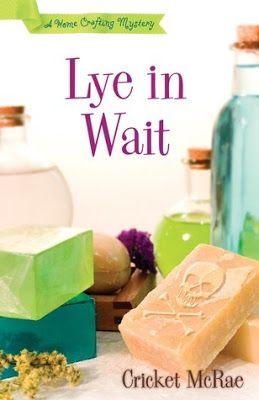 Captivated Reader: Lye in Wait (Home Crafting Mystery #1) by Cricket McRae