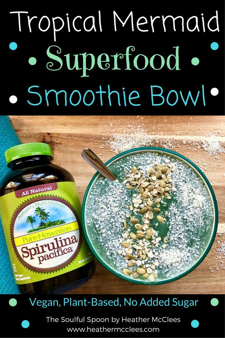 Tropical Mermaid Superfood Smoothie Bowl - Vegan - by Heather McClees - The Soulful Spoon