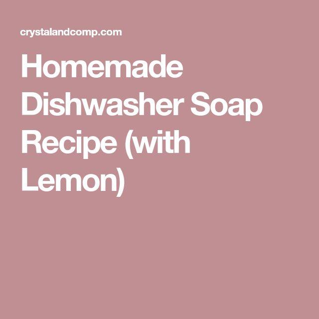 Homemade Dishwasher Soap Recipe (with Lemon)