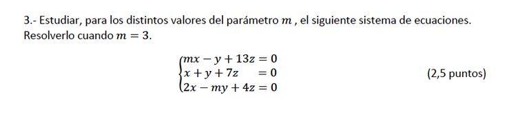Ejercicio 3A 2013-2014 Julio. Propuesto en examen pau de Canarias. Matemática. Sistemas de ecuaciones.