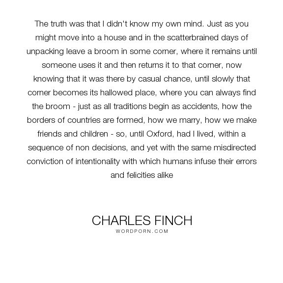 """Charles Finch - """"The truth was that I didn't know my own ..."""