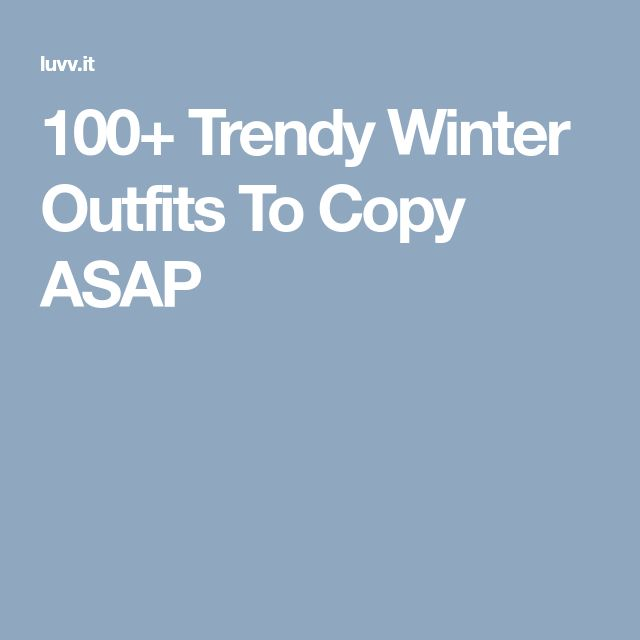 100+ Trendy Winter Outfits To Copy ASAP