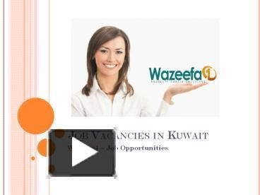 Search and find the latest job vacancies in Kuwait.Apply New job vacancy in Kuwait 2016 with simple registration steps - http://www.wazeefa1.com/Search/Jobs-in-Kuwait
