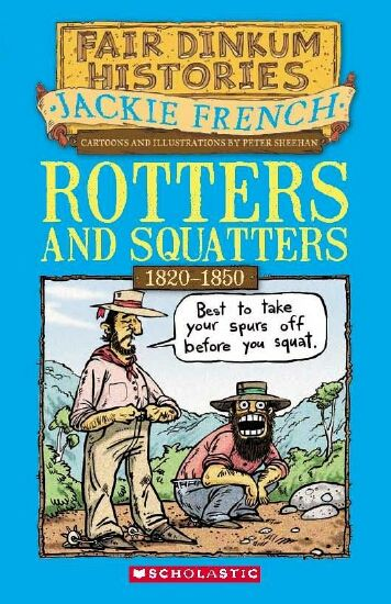 Fair Dinkum Histories Book #3: Rotters and Squatters