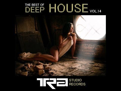 ♫ Best of Deep House Vocal House VOL.3 DJ TRA ♫ - YouTube