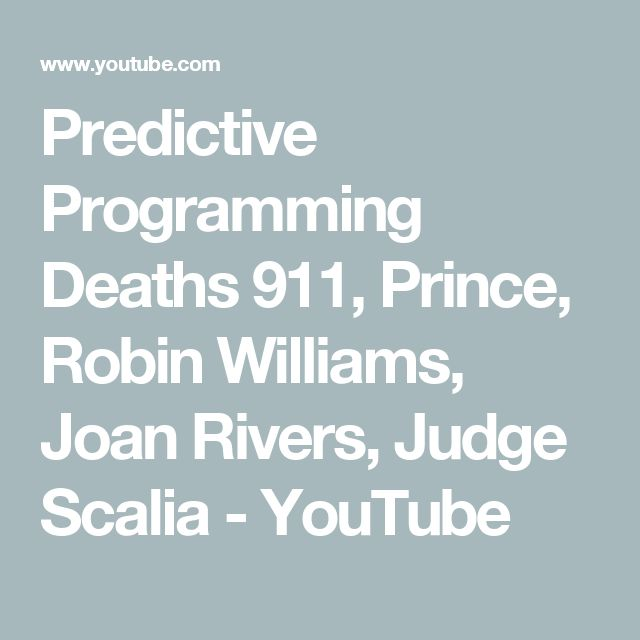 Predictive Programming Deaths  911, Prince, Robin Williams, Joan Rivers,  Judge Scalia - YouTube