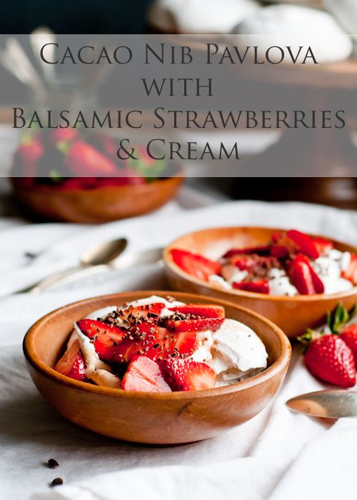 Cacao Nib Pavlova with Balsamic Strawberries and Cream | Recipe ...