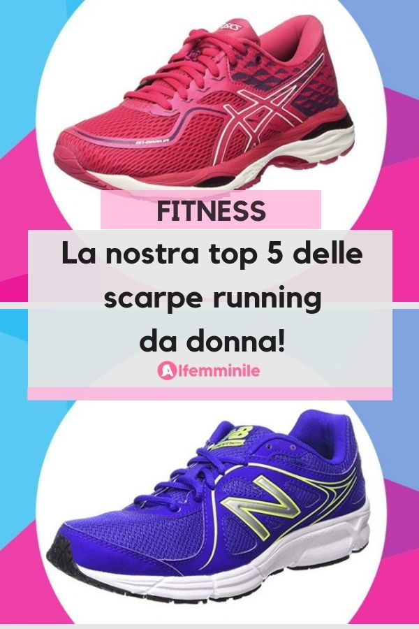 brand new 9952e cb985 Scarpe running donna: la nostra imperdibile top 5 | Fitness ...